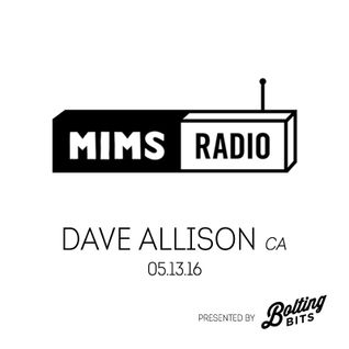 MIMS Radio Session (05.13.16) - DAVE ALLISON (Montreal)