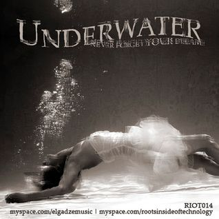 Underwater - Never Forget YOUR Dream