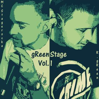 R.gReen & MC Stagerocka - gReen Stage Vol.1