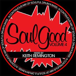 SOUL GOOD Volume 4 mixed by Keith Remington