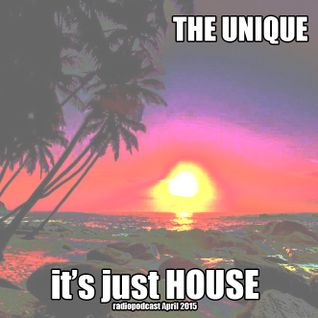 The Unique - It`s just House - Radiopodcast - April 2k15
