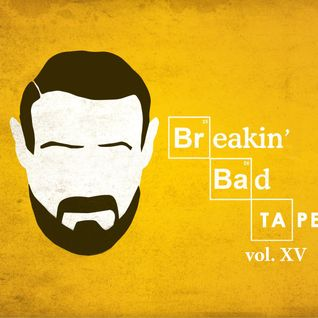 Breakin'Bad Tape vol. XV