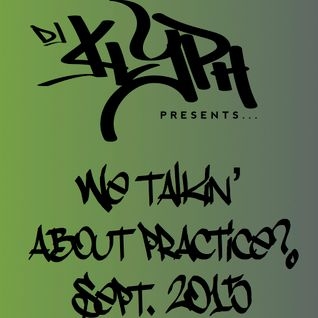 We Talkin' About Practice? Sept '15