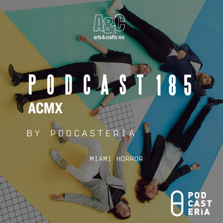 ACMX No. 185 - Miami Horror y su 'All Possible Futures'.