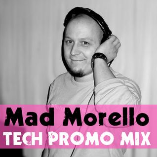 Mad Morello - Tech Promo Mix