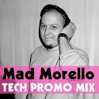 Mad Morello - Tech Promo Mix