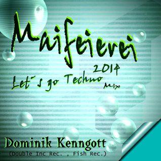 Maifeierei 2014    Let´s  go Techno   Dominik Kenngott