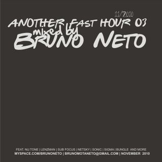 Another Fast Hour 3 mixed by Bruno Neto Nov 2010