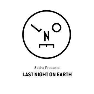 Sasha – Last Night On Earth 014 (1 час) продолжение следует ...
