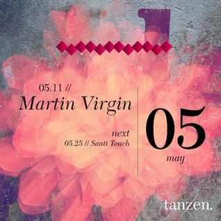 Tanzen. Guest Mix: Martin Virgin (2012-05-18)