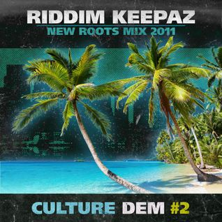 Riddim Keepaz - CULTURE DEM #2