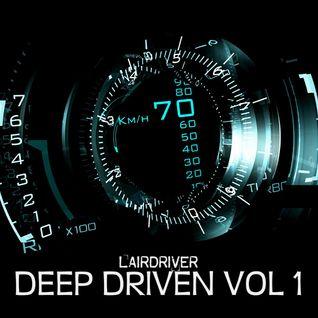 TECH HOUSE MIX - DEEP DRIVEN VOLUME 1