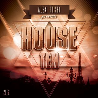 Alex Rossi - House 10 (2016)