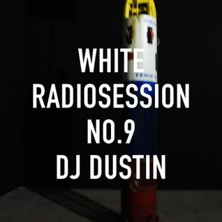 WHITE Radiosession 9 - DJ Dustin