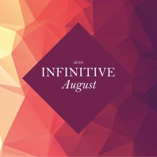 Infinitive 2016: August Uplifting