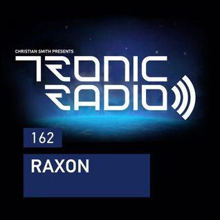 Tronic Podcast 162 with Raxon