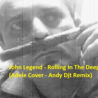 john legend - Rolling in the Deep (Adele Cover - andy djt remix) free dow