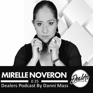 Dealers Podcast 025 Special Guest [Mirelle Noveron]
