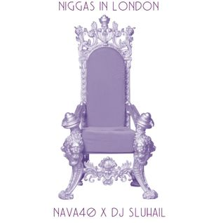 Niggas In London - Nava40 & Dj SLuhail