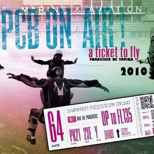 Ticket to Fly (Summer Podcast) - PCB_July 2010
