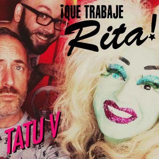 Tatu V - Que Trabaje Rita