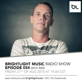 #054 BrightLight Music Radio Show with RAM [Guest Mix]