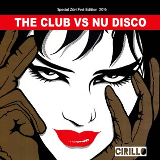 The Club vs. Nu Disco 04.2016 - Special Züri Fest Edition 2016