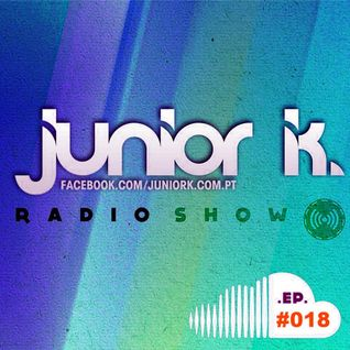 JUNIOR K. RADIO SHOW Ep.#018