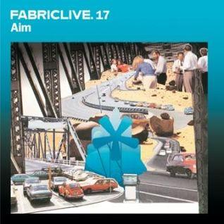FABRICLIVE 17: Aim 30 Min Radio Mix