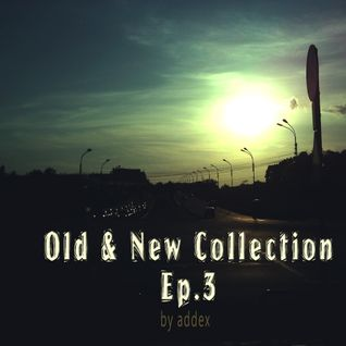 Old & New Collection Ep. 3