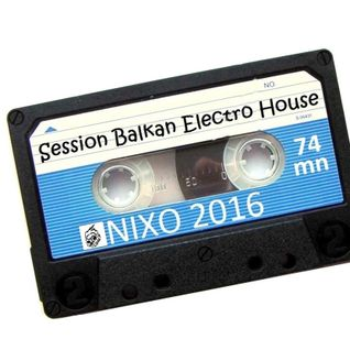 Session Balkan Electro House - Nixo 2016