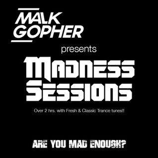 MaLk Gopher pres Madness Sessions