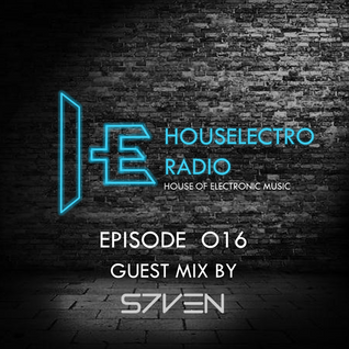 Houselectro Radio 016 (Guest Mix by DJ S7ven)