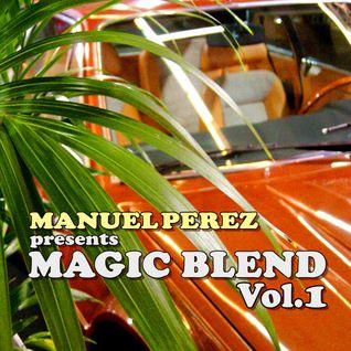DJ MANUEL PEREZ - MAGIC BLEND vol.1