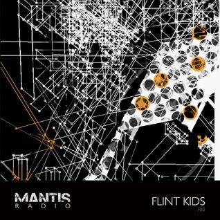 Mantis Radio 103 + Flint Kids