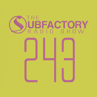 The Subfactory Radio Show #243