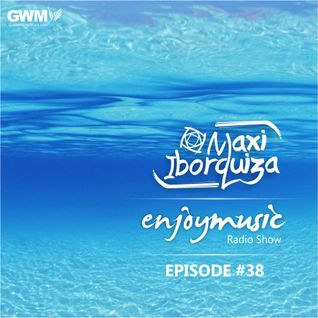 Enjoy Music with Maxi Iborquiza Episode #38