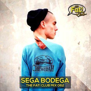 Sega Bodega - The Fat! Club Mix 062