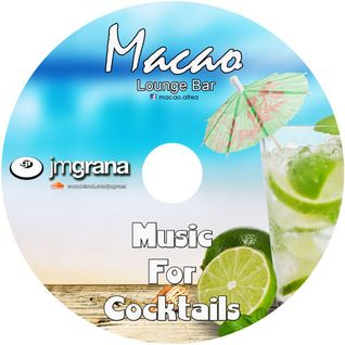 Macao Presents Music For Cocktails By JM Grana