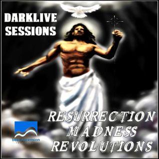 DjDarklive Psnt - ResurrectionMadness Revolutions