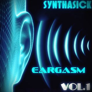 Synthasick-Eargasm Vol.1