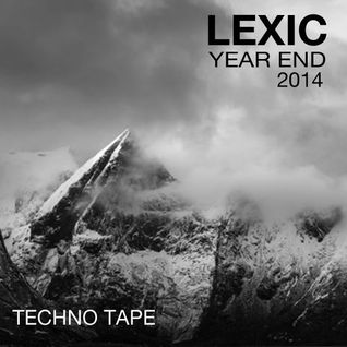 Lexic - Year End 2014 part 2 - Techno Mix