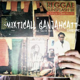 * Mixticall Ganjahcatt * Vynil session 2 *