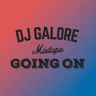 DJ GALORE - GOING ON