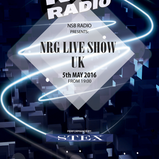 NRG Live Show UK - 5may 2016- Stex Djset - NSB Radio