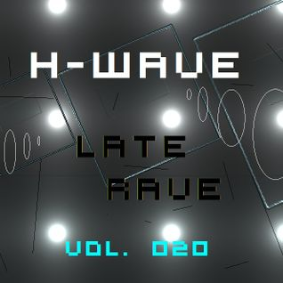 H-Wave Late Rave Vol. 020