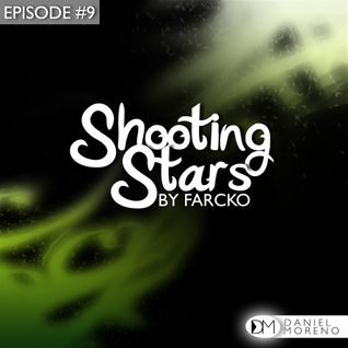 Farcko Presents - Shooting Stars (Episode #9) [Turn The Lights Down]