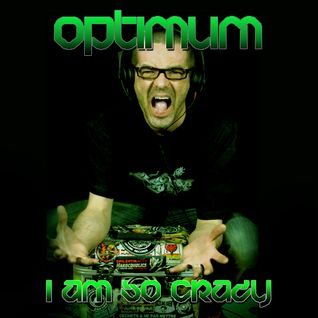 I AM SO CRAZY - DJ OPTIMUM