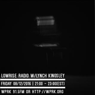 LowRise Radio w/Lynch Kingsley_08/12/2016