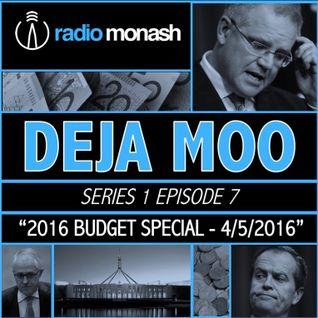 Deja Moo Show #7 (2016 Budget Special)